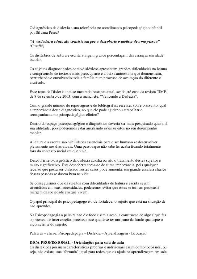 """O diagnóstico da dislexia e sua relevância no atendimento psicopedagógico infantilpor Silvana Perez*""""A verdadeira educação..."""