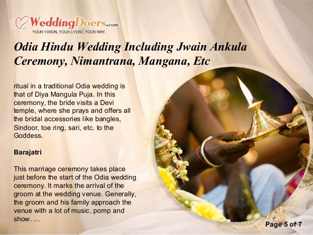 Page 5 of 7 ritual in a traditional Odia wedding is that of Diya Mangula Puja. In this ceremony, the bride visits a Devi t...