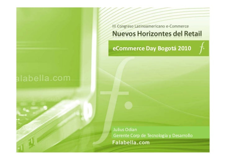eCommerce Day Bogotá 2010Julius OdianGerente Corp de Tecnología y Desarrollo