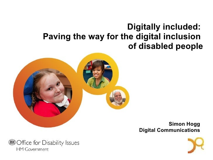 Digitally included:  Paving the way for the digital inclusion  of disabled people Simon Hogg  Digital Communications  A Bo...