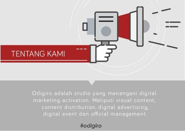Odigiro adalah studio yang menangani digital marketing activation. Meliputi visual content, content distribution, digital ...