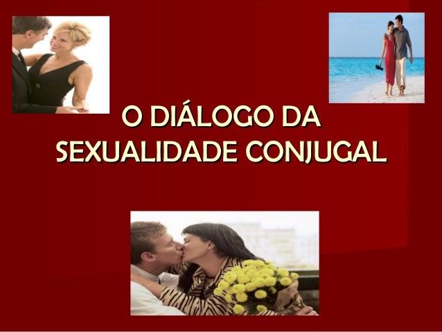 O DIÁLOGO DASEXUALIDADE CONJUGAL