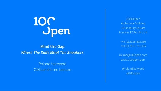 Mind the Gap Where The Suits Meet The Sneakers Roland Harwood ODI Lunchtime Lecture 100%Open Alphabeta Building 18 Finsbur...