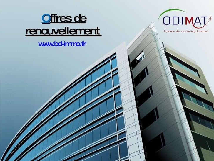 O ffres de renouvellement  www.bd-immo.fr