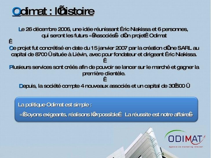 O dimat : l'histoire L e 26 décembre 2006, une idée réunissant Éric Niakissa et 6 personnes,  qui seront les futurs «Asso...