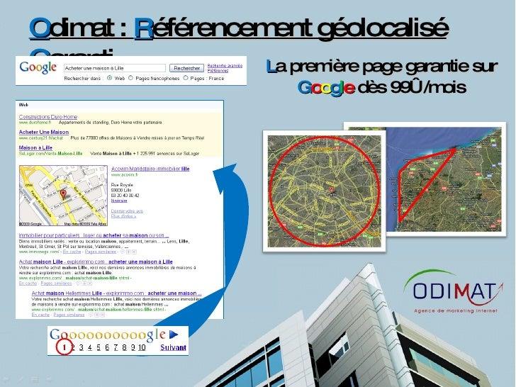 O dimat :  R éférencement géolocalisé  G aranti L a première page garantie sur  G o o g l e  dès 99€ /mois