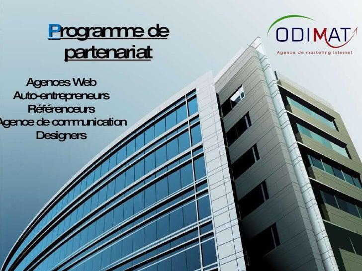 P rogramme de partenariat Agences Web Auto-entrepreneurs Référenceurs Agence de communication Designers