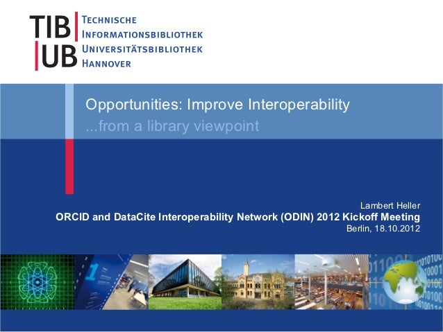 Opportunities: Improve Interoperability     ...from a library viewpoint                                                   ...