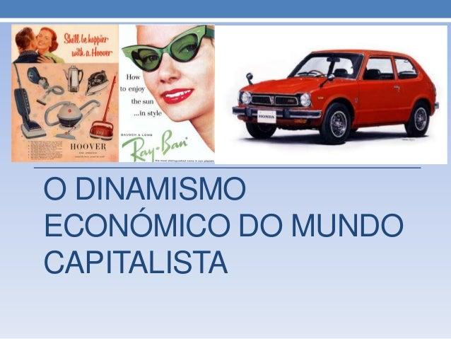 O DINAMISMOECONÓMICO DO MUNDOCAPITALISTA