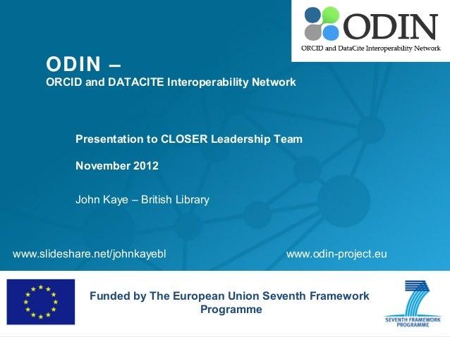 ODIN –      ORCID and DATACITE Interoperability Network           Presentation to CLOSER Leadership Team           Novembe...