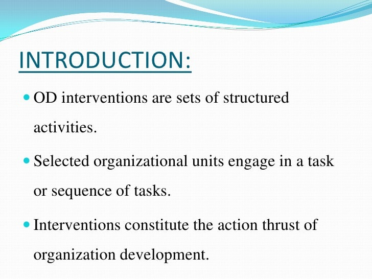 od interventions Classification of od interventions:: classification of od interventions: interventions are just one component of the od formula od interventions are classified on.