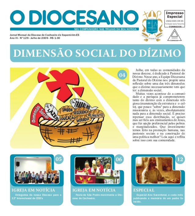 Dimensão social do dízimo Jornal Mensal da Diocese de Cachoeiro de Itapemirim-ES Ano IX - Nº 129 - Julho de 2009 - R$ 1.00...