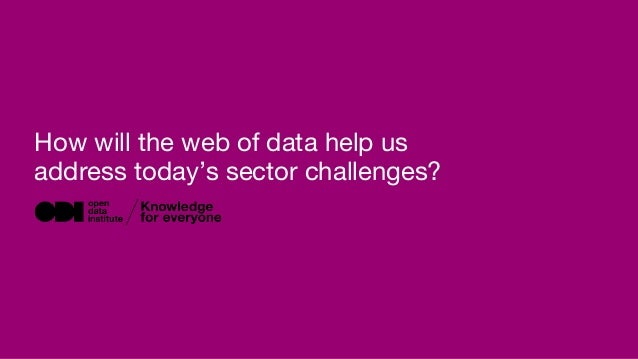 How will the web of data help us address today's sector challenges?