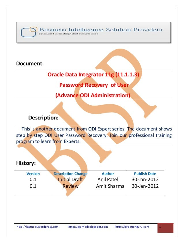 Document: Oracle Data Integrator 11g (11.1.1.3) Password Recovery of User (Advance ODI Administration) Description: This i...