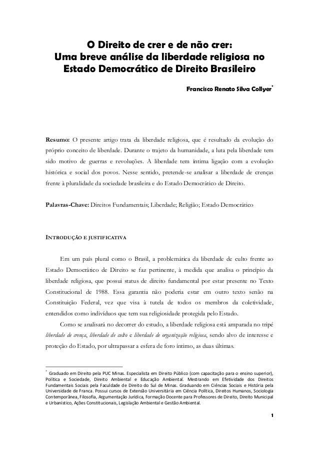 1 O Direito de crer e de não crer: Uma breve análise da liberdade religiosa no Estado Democrático de Direito Brasileiro Fr...