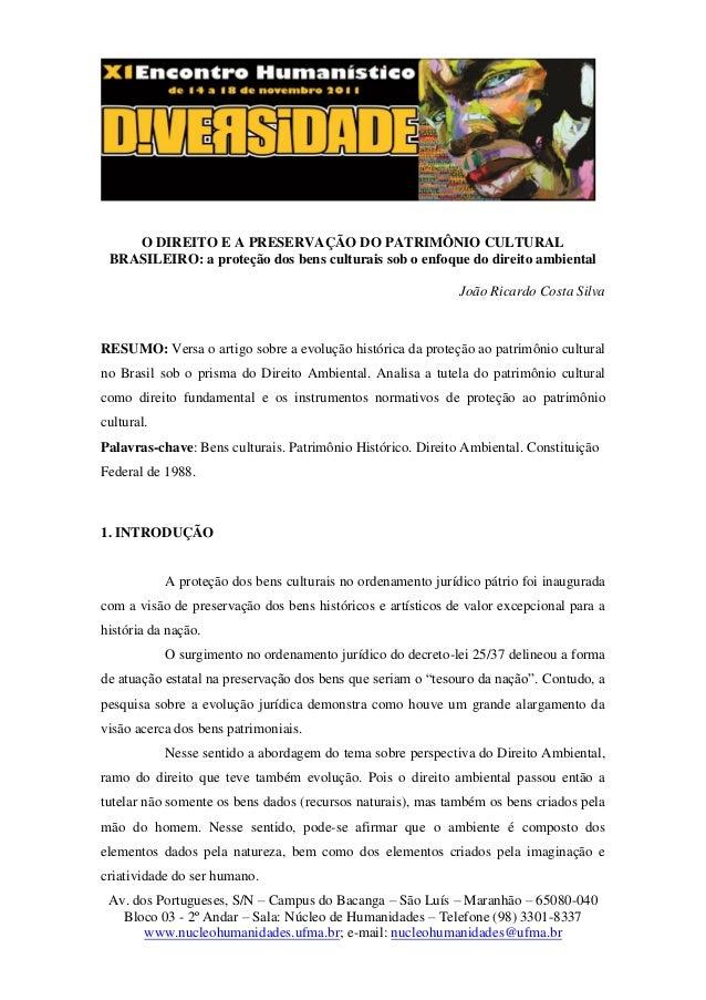 Av. dos Portugueses, S/N – Campus do Bacanga – São Luís – Maranhão – 65080-040 Bloco 03 - 2º Andar – Sala: Núcleo de Human...