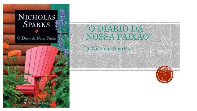 """""""O DIÁRIO DA NOSSA PAIXÃO"""" De Nicholas Sparks"""