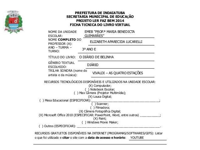 PREFEITURA DE INDAIATUBA  SECRETARIA MUNICIPAL DE EDUCAÇÃO  PROJETO LER FAZ BEM 2014  FICHA TÉCNICA DO LIVRO VIRTUAL  NOME...