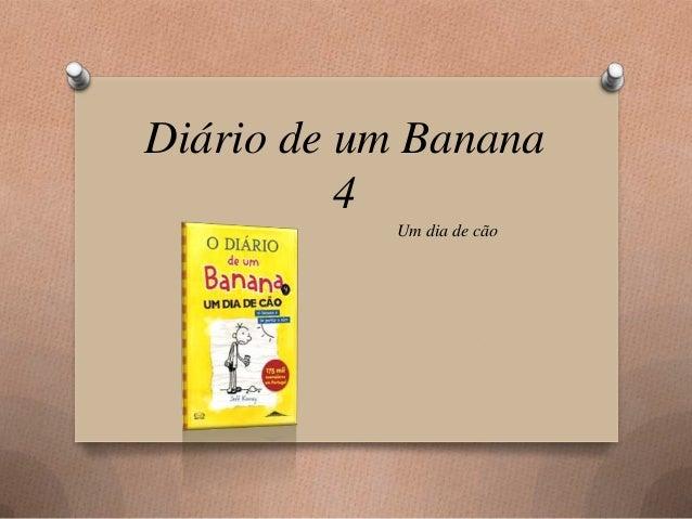 Diário de um Banana          4           Um dia de cão