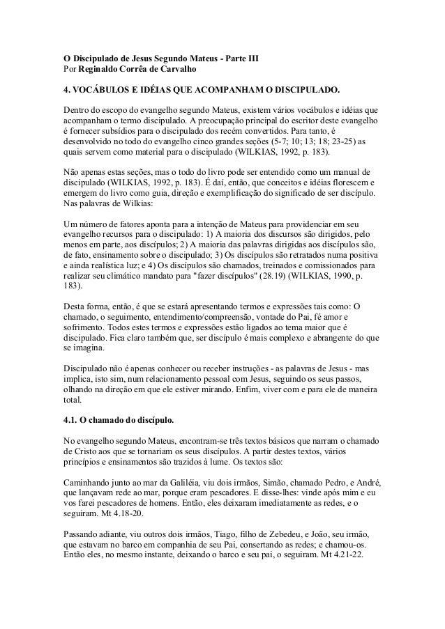 O Discipulado de Jesus Segundo Mateus - Parte III Por Reginaldo Corrêa de Carvalho 4. VOCÁBULOS E IDÉIAS QUE ACOMPANHAM O ...