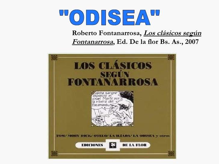 """""""ODISEA"""" Roberto Fontanarrosa,  Los clásicos según Fontanarrosa , Ed. De la flor Bs. As., 2007"""