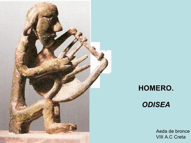 HOMERO. ODISEA Aeda de bronce VIII A.C Creta