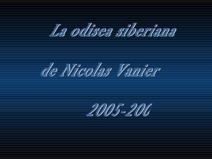 La odisea siberiana  de Nicolas Vanier 2005-2006