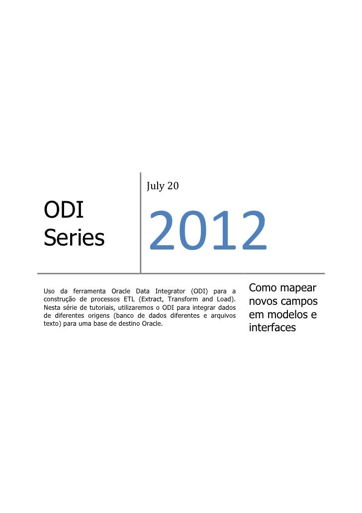 July 20ODISeries                            2012Uso da ferramenta Oracle Data Integrator (ODI) para a              Como ma...