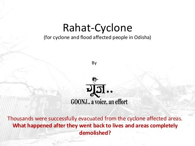 Rahat-Cyclone  (for cyclone and flood affected people in Odisha)  By  Thousands were successfully evacuated from the cyclo...