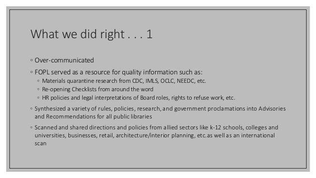 What we did right . . . 1 ◦ Over-communicated ◦ FOPL served as a resource for quality information such as: ◦ Materials qua...