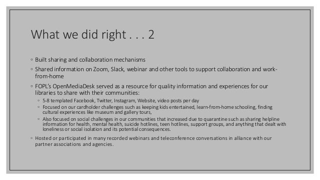 What we did right . . . 2 ◦ Built sharing and collaboration mechanisms ◦ Shared information on Zoom, Slack, webinar and ot...