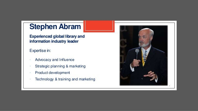 2 Experienced global library and information industry leader Expertise in: • Advocacy and Influence • Strategic planning &...