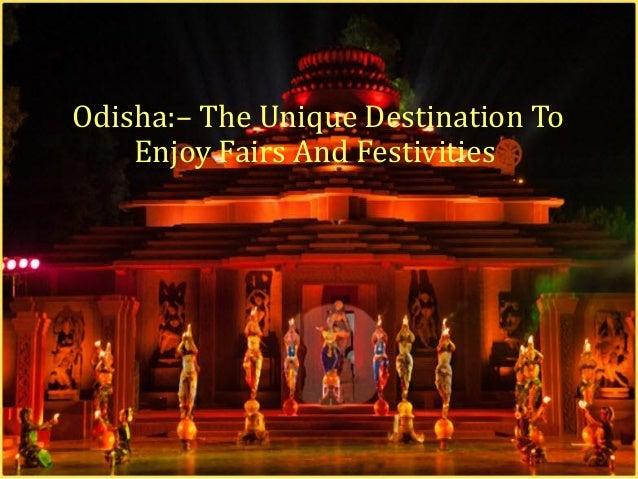 Odisha:– The Unique Destination To Enjoy Fairs And Festivities