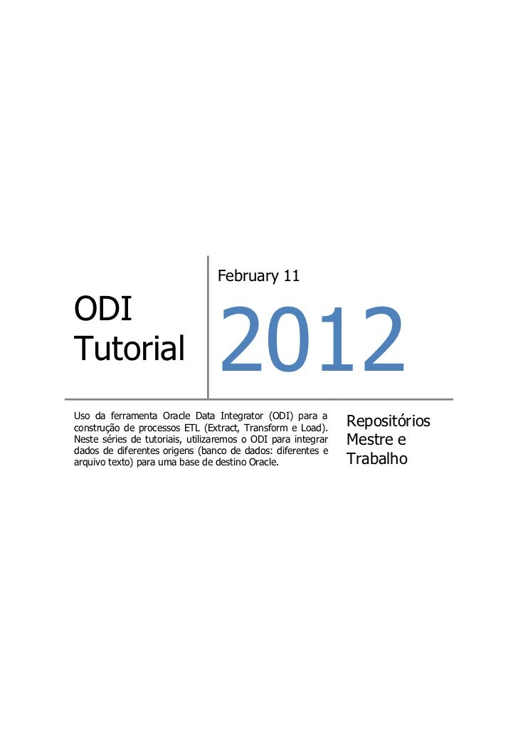 February 11                                 2012ODITutorialUso da ferramenta Oracle Data Integrator (ODI) para aconstrução...