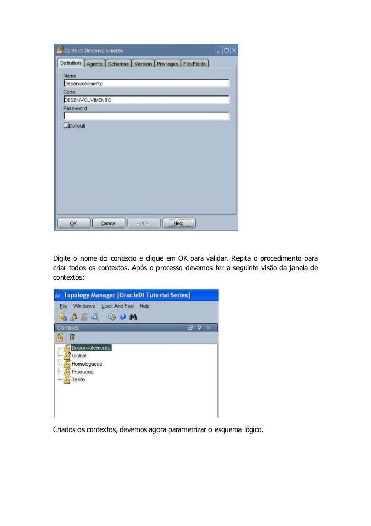 Digite o nome do contexto e clique em OK para validar. Repita o procedimento paracriar todos os contextos. Após o processo...