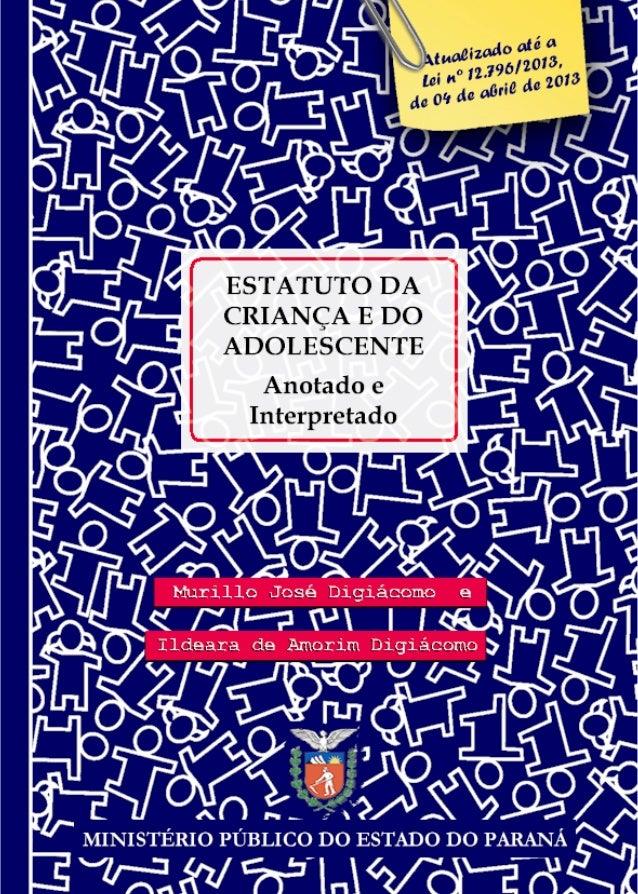 MINISTÉRIO PÚBLICO DO ESTADO DO PARANÁ Centro de Apoio Operacional das Promotorias da Criança e do Adolescente Estatuto da...