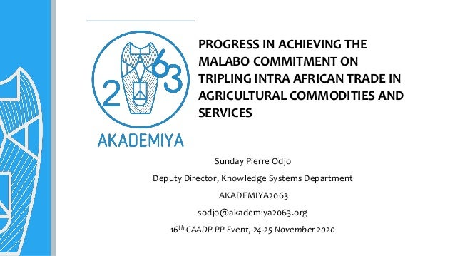 PROGRESS IN ACHIEVING THE MALABO COMMITMENT ON TRIPLING INTRA AFRICAN TRADE IN AGRICULTURAL COMMODITIES AND SERVICES Sunda...
