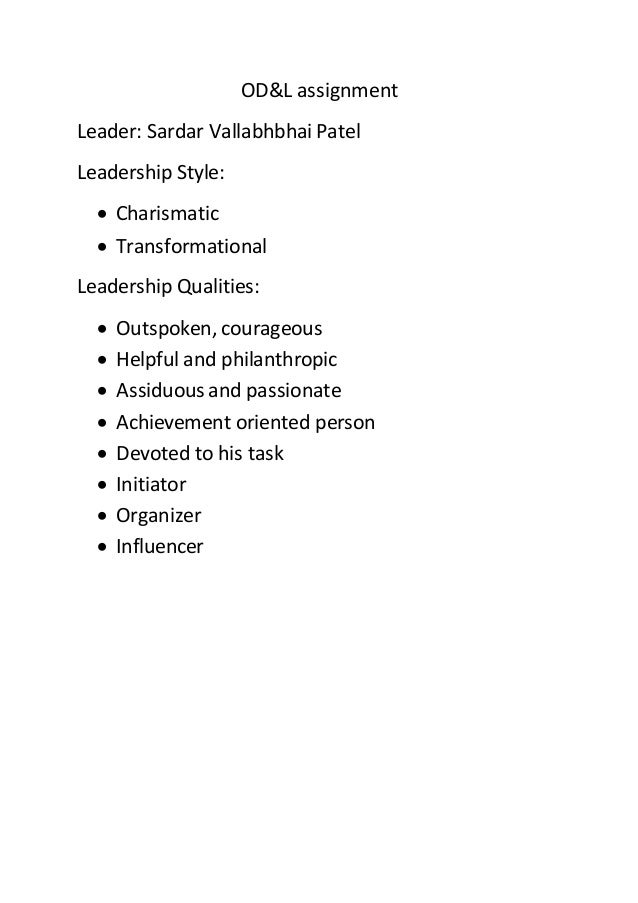 OD&L assignment Leader: Sardar Vallabhbhai Patel Leadership Style:  Charismatic  Transformational Leadership Qualities: ...