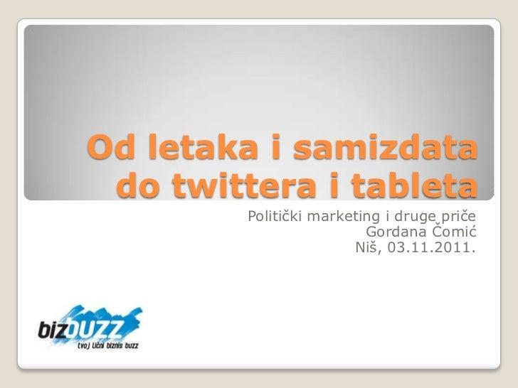 Od letaka i samizdata do twittera i tableta         Politički marketing i druge priče                          Gordana Čom...
