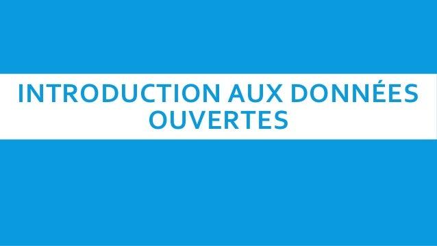 INTRODUCTION AUX DONNÉES OUVERTES