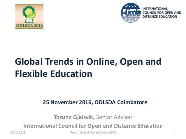 Global Trends in Online, Open and Flexible Education Torunn Gjelsvik, Senior Adviser International Council for Open and Di...