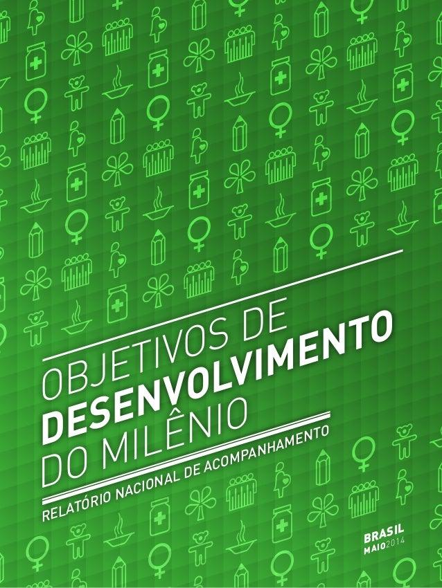 BRASIL MAIO2014 OBJETIVOS DE DESENVOLVIMENTO DO MILÊNIO RELATÓRIO NACIONAL DE ACOMPANHAMENTO