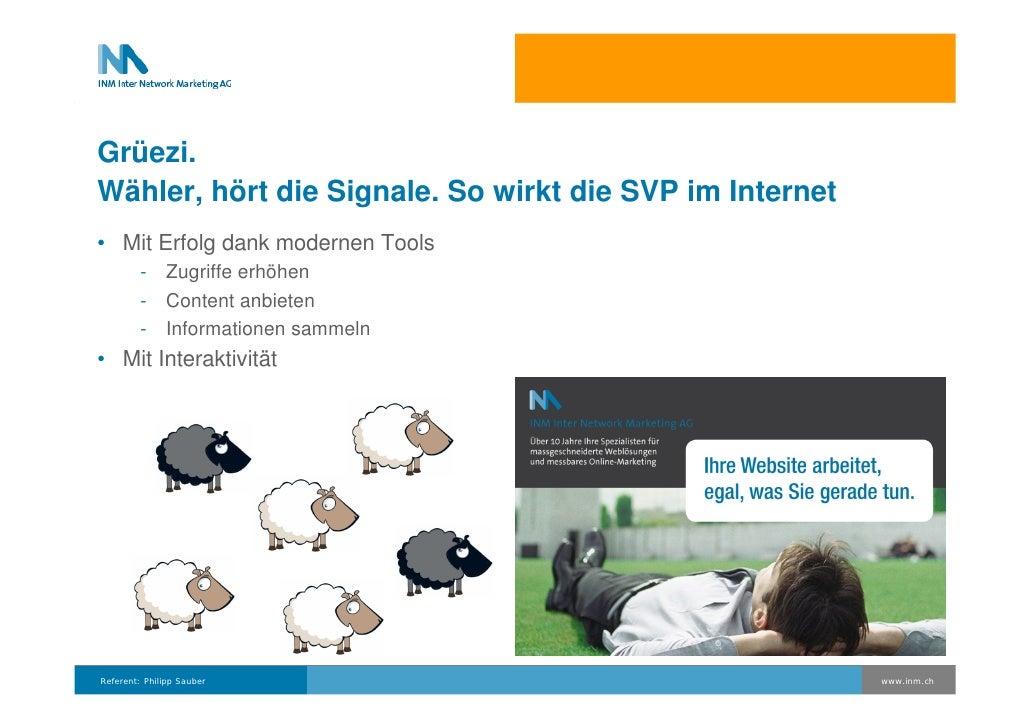 Grüezi. Wähler, hört die Signale. So wirkt die SVP im Internet • Mit Erfolg dank modernen Tools          - Zugriffe erhöhe...