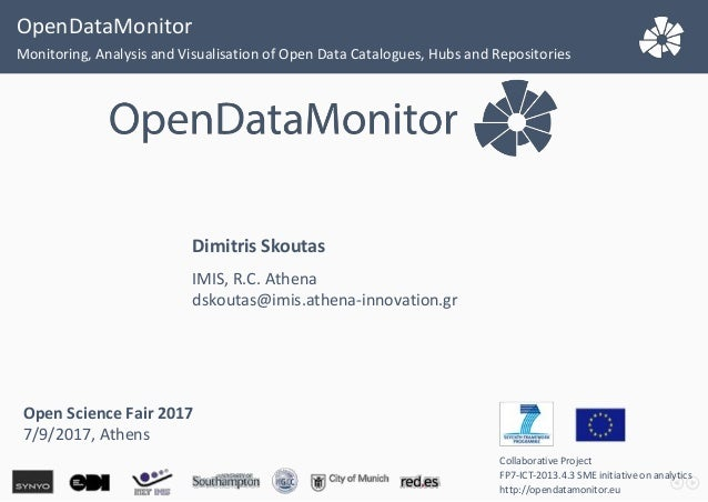 OpenDataMonitor Monitoring, Analysis and Visualisation of Open Data Catalogues, Hubs and Repositories Collaborative Projec...