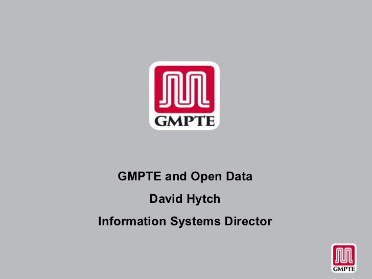 GMPTE and Open Data David Hytch Information Systems Director