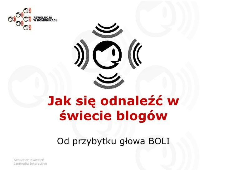 Jak się odnaleźć w świecie blogów Od przybytku głowa BOLI