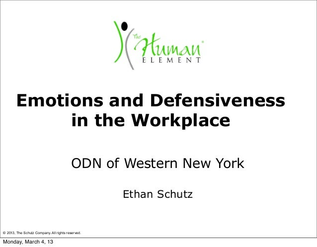 Emotions and Defensiveness            in the Workplace                                         ODN of Western New York    ...