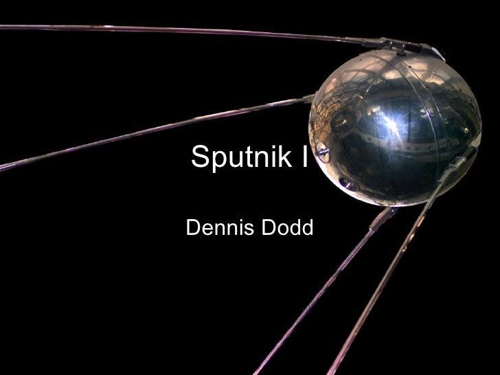 Sputnik I Dennis Dodd