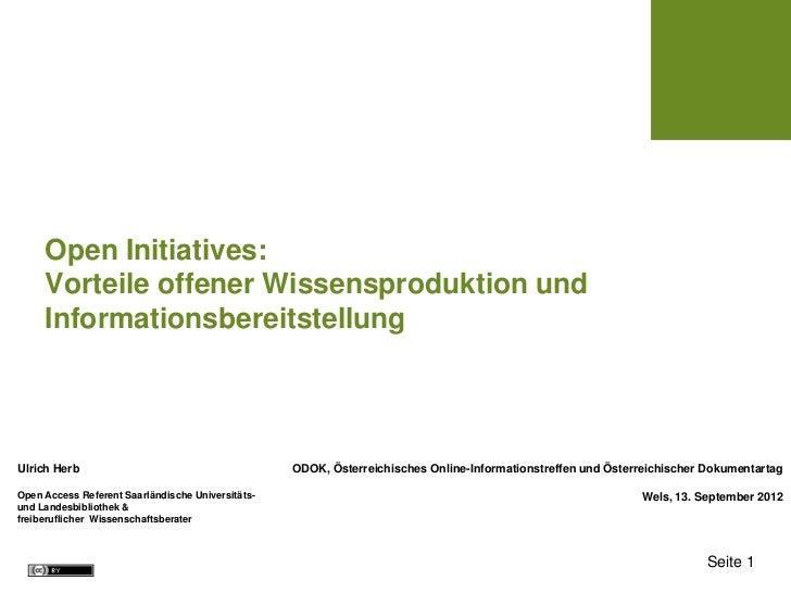 Open Initiatives:     Vorteile offener Wissensproduktion und     InformationsbereitstellungUlrich Herb                    ...