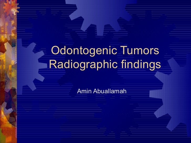 Odontogenic Tumors Radiographic findings